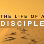 the-life-of-a-disciple